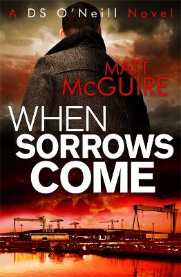 When Sorrows Come - McGuire, Matt