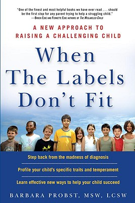 When the Labels Don't Fit: A New Approach to Raising a Challenging Child - Probst, Barbara