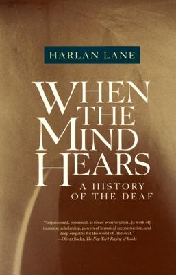 When the Mind Hears: A History of the Deaf - Lane, Harlan
