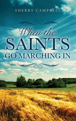 When the Saints Go Marching in - Campbell, Sherry