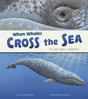 When Whales Cross the Sea: The Gray Whale Migration - Cooper, Sharon Katz