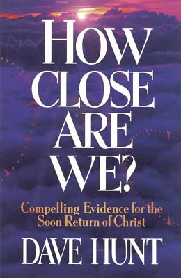 When Will Jesus Come?: Compelling Evidence for the Soon Return of Christ - Hunt, Dave