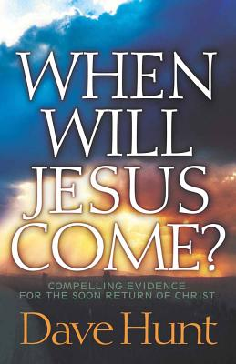 When Will Jesus Come? - Hunt, Dave