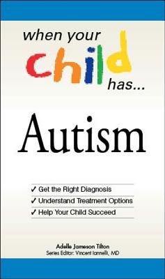 When Your Child Has... Autism - Jameson Tilton, Adele