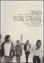 When You're Strange: A Film About The Doors - Tom DiCillo