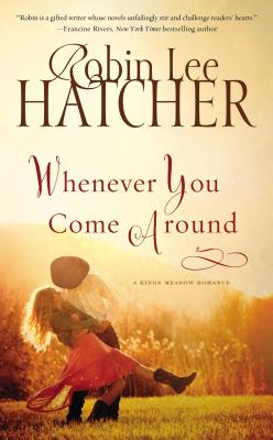 Whenever You Come Around - Hatcher, Robin Lee