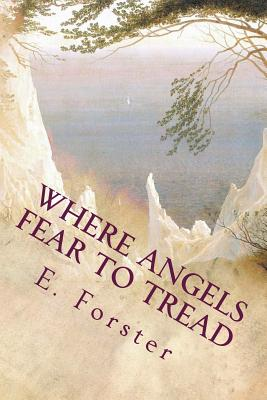 Where Angels Fear to Tread - Forster, E M