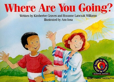 Where Are You Going? - Graves, Kimberlee, and Williams, Rozanne Lanczak