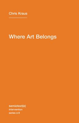 Where Art Belongs - Kraus, Chris