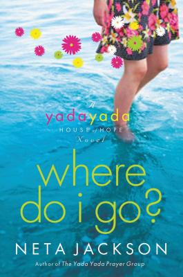 Where Do I Go?: A Yada Yada House of Hope Novel - Jackson, Neta