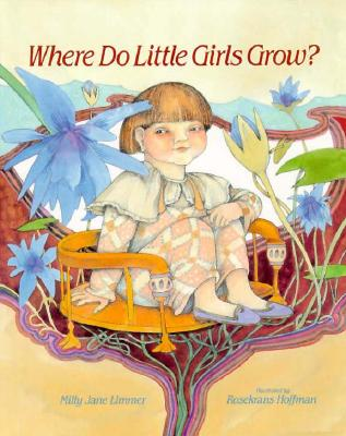 Where Do Little Girls Grow? - Limmer, Milly Jane, and Levine, Abby (Editor)