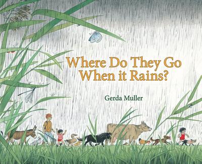 Where Do They Go When It Rains? - Muller, Gerda