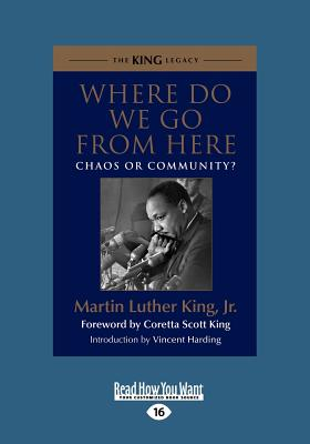 Where Do We Go from Here: Chaos or Community? - King, Martin Luther