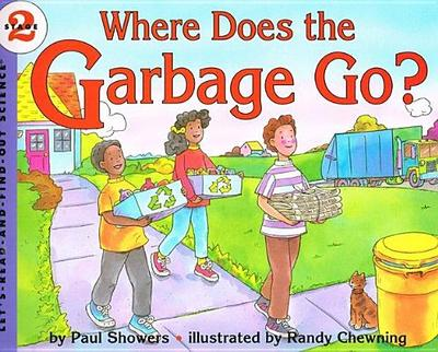 Where Does the Garbage Go? - Showers, Paul