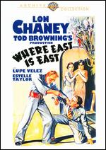 Where East Is East - Tod Browning