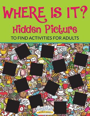 Where Is It? Hidden Picture to Find Activities for Adults - Smarter Activity Books