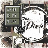 Where Is My Mind?: A Tribute to the Pixies - Various Artists