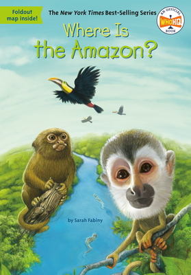 Where Is the Amazon? - Fabiny, Sarah, and Who Hq