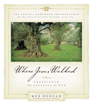 Where Jesus Walked: Experience the Presence of God - Duncan, Ken