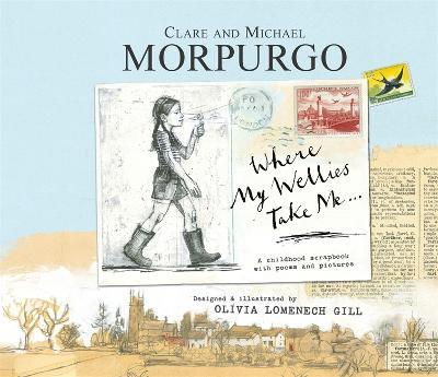 Where My Wellies Take Me - Morpurgo, Michael, and Morpurgo, Clare