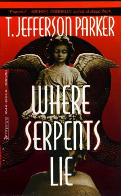 Where Serpents Lie - Parker, T Jefferson