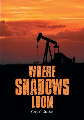 Where Shadows Loom - Stalcup, Gary C