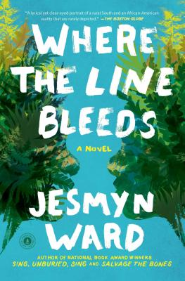 Where the Line Bleeds - Ward, Jesmyn