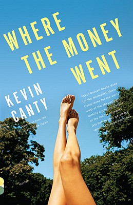 Where the Money Went: Stories - Canty, Kevin