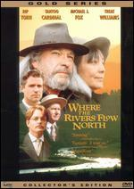 Where the Rivers Flow North [Collector's Edition]