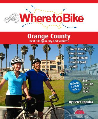 Where to Bike Orange County: Best Biking in City and Suburbs - Dopulos, Peter