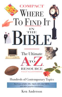 Where to Find It in the Bible: The Ultimate A to Z. Resource Series -Compact Size - Anderson, Ken