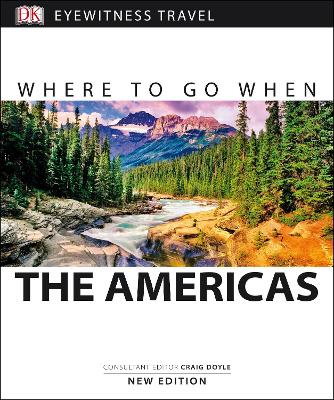 Where to Go When: The Americas - DK Publishing