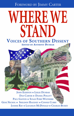 Where We Stand: Voices of Southern Dissent - Dunbar, Anthony P (Editor)