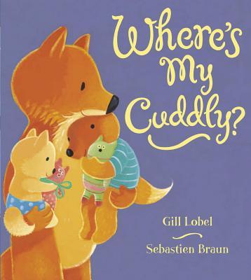 Where's My Cuddly? - Lobel, Gillian