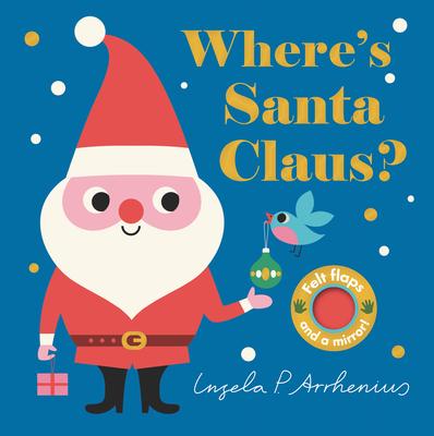 Where's Santa Claus? - Nosy Crow, and Arrhenius, Ingela P (Illustrator)