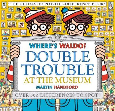 Where's Waldo? Double Trouble at the Museum: The Ultimate Spot-The-Difference Book -