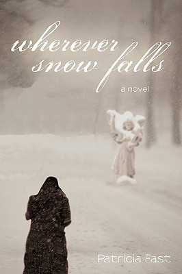 Wherever Snow Falls - Patricia East, East