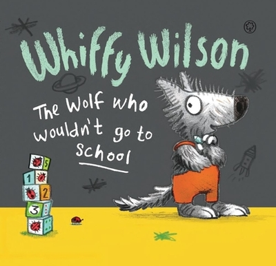 Whiffy Wilson the Wolf Who Wouldn't Go to School - Hart, Caryl, and Lord, Leonie