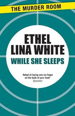 While She Sleeps - White, Ethel Lina