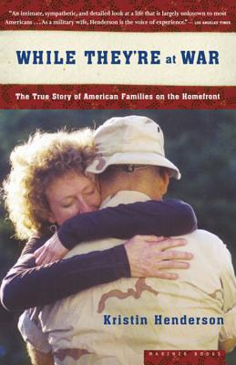 While They're at War: The True Story of American Families on the Homefront - Henderson, Kristin