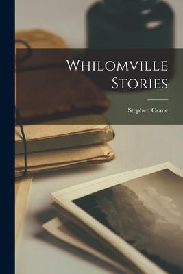 Whilomville Stories - Crane, Stephen 1871-1900