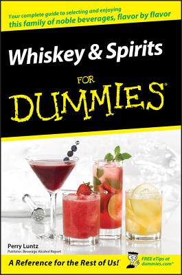 Whiskey and Spirits for Dummies - Luntz, Perry