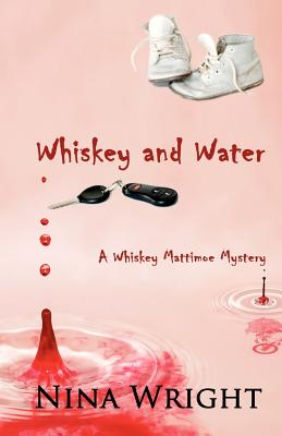 Whiskey and Water - Wright, Nina