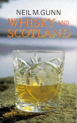 Whisky and Scotland - Gunn, Neil Miller