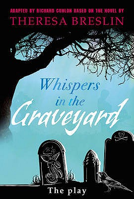 Whispers in the Graveyard Heinemann Plays - Conlon, Richard, and Breslin, Theresa