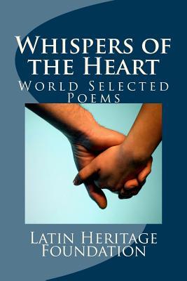 Whispers of the Heart: World Selected Poems - Hidalgo, Gualdo (Editor), and Bonachea, Mariela M (Editor), and Foundation, Latin Heritage