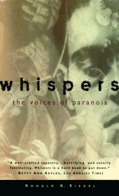 Whispers: The Voices of Paranoia - Siegel, Ronald K, PH.D.