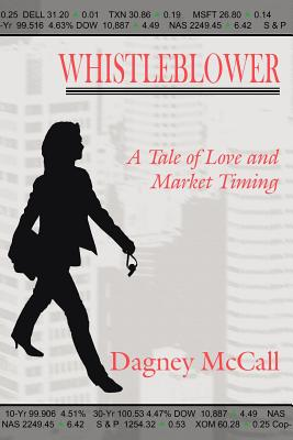 Whistleblower: A Tale of Love and Market Timing - McCall, Dagney