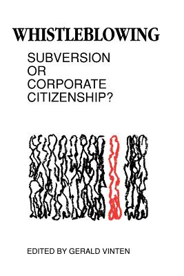Whistleblowing: Subversion or Corporate Citizenship? - Vinten, Gerald (Editor)