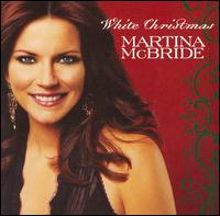 White Christmas [Bonus Tracks] - Martina McBride